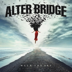 Walk the Sky by Alter Bridge album songs, credits