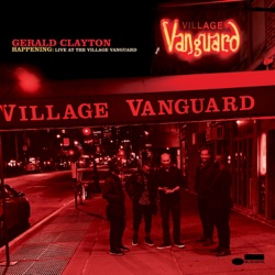 Happening: Live at The Village Vanguard by Gerald Clayton album songs, reviews, credits