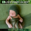 Sleep Baby Sleep: Soft Baby Lullabies and Nature Sounds For Sleep album lyrics, reviews, download