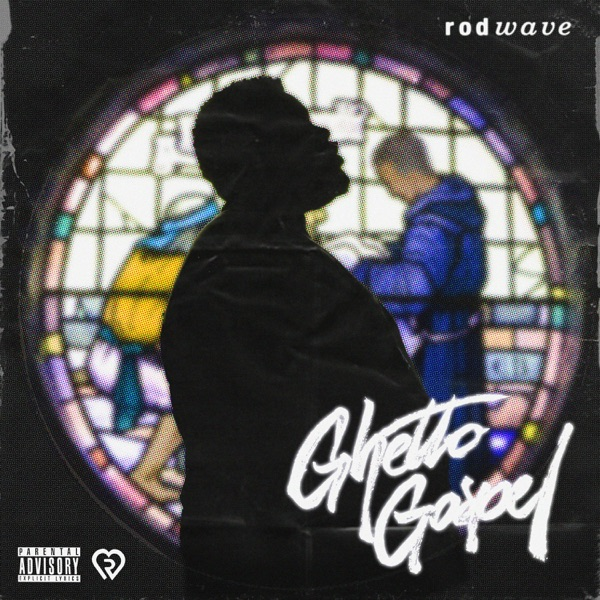 Ghetto Gospel by Rod Wave album reviews, ratings, credits