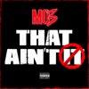 That Ain't It - Single album lyrics, reviews, download