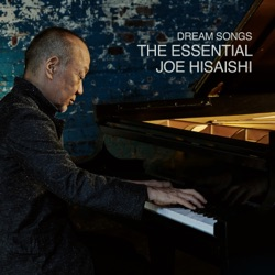 Dream Songs: The Essential Joe Hisaishi by Joe Hisaishi album comments, play