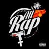 All Rap (feat. Young Thug & RJmrLA) - Single album lyrics, reviews, download