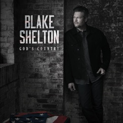 God's Country by Blake Shelton song lyrics, mp3 download