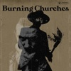 Burning Churches (feat. Mat McNerney) - Single album lyrics, reviews, download