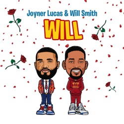 Will (Remix) by Joyner Lucas & Will Smith song lyrics, mp3 download