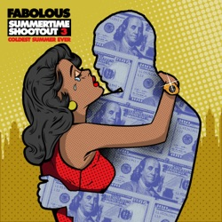 Summertime Shootout 3: Coldest Summer Ever by Fabolous album songs, credits