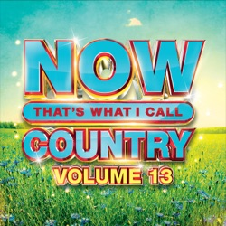 NOW That's What I Call Music Country 13 by Various Artists album songs, credits