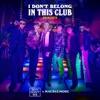 I Don't Belong In This Club (Remixes) - Single album lyrics, reviews, download
