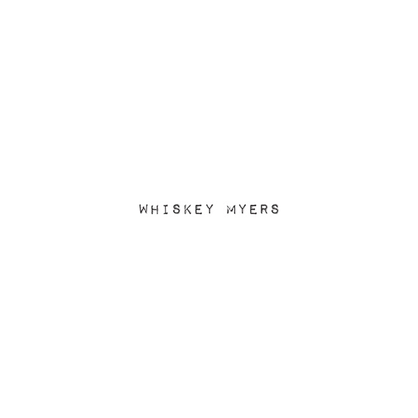 Bury My Bones by Whiskey Myers song lyrics, reviews, ratings, credits