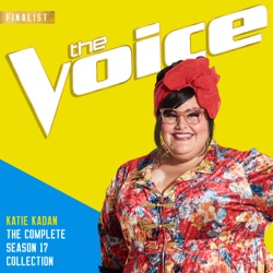 The Season 17 Collection (The Voice Performance) by Katie Kadan album songs, credits
