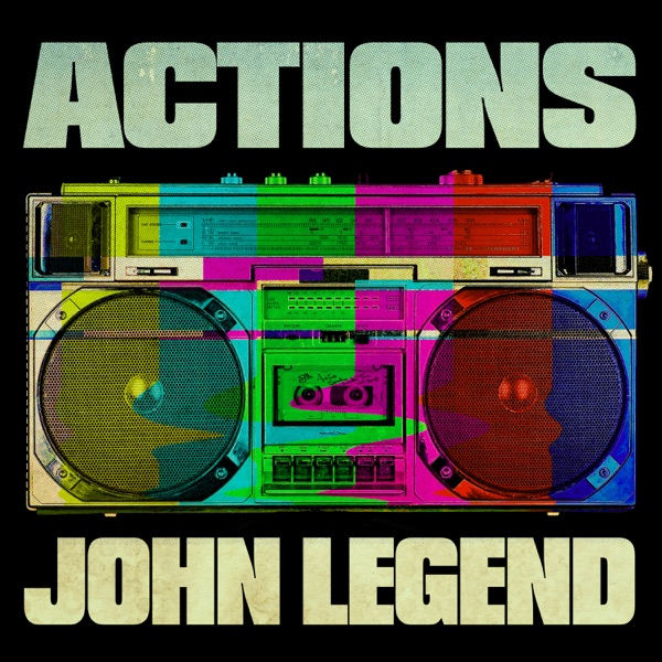Actions by John Legend song lyrics, reviews, ratings, credits