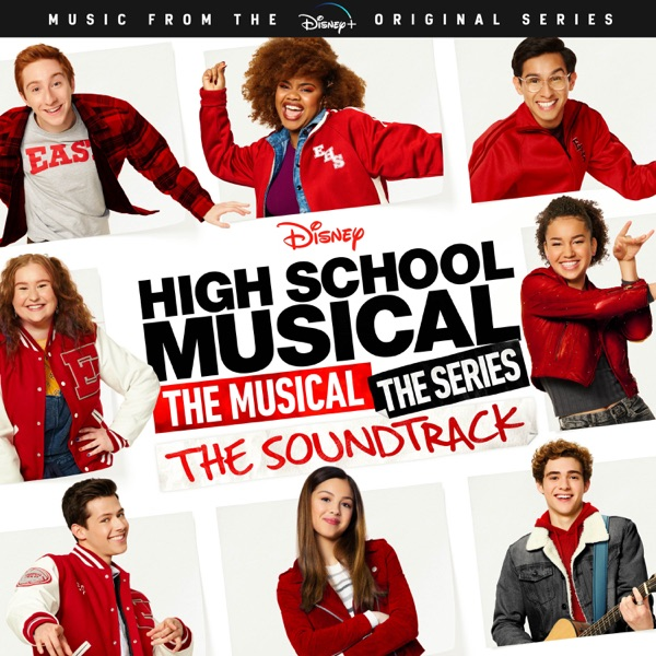 High School Musical: The Musical: The Series (Original Soundtrack) by Various Artists album reviews, ratings, credits