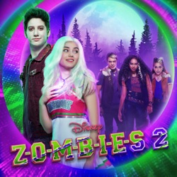 ZOMBIES 2 (Original TV Movie Soundtrack) by Various Artists album songs, credits