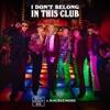 I Don't Belong in This Club - Single album lyrics, reviews, download