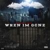 When I'm Gone (feat. NoCap) - Single album lyrics, reviews, download