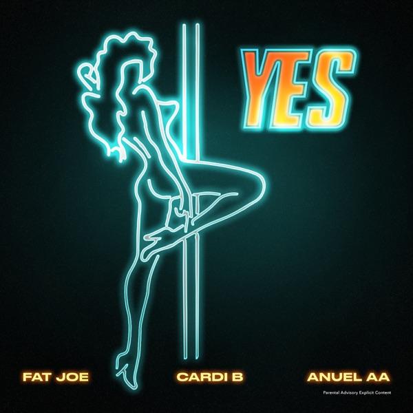 YES (feat. Dre) by Fat Joe, Cardi B & Anuel AA song lyrics, reviews, ratings, credits