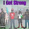 I Got Strong - Single album lyrics, reviews, download