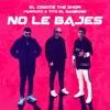No Le Bajes - Single album lyrics, reviews, download