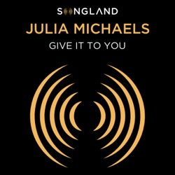 Give It To You (from Songland) by Julia Michaels song lyrics, mp3 download