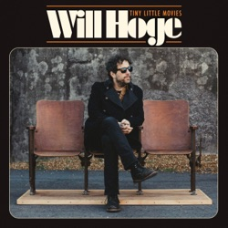 Tiny Little Movies by Will Hoge album songs, credits