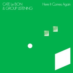 Here It Comes Again - EP by Cate Le Bon & Group Listening album comments, play