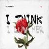 I Think I Luv Her (feat. YG) - Single album lyrics, reviews, download