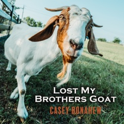 Lost My Brothers Goat by Casey Donahew album songs, credits