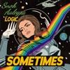 Sometimes (feat. Logic) - Single album lyrics, reviews, download