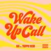 Wake Up Call (feat. Trippie Redd) - Single album lyrics, reviews, download