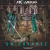 On Purpose (feat. G Herbo) - Single album lyrics, reviews, download