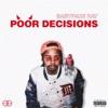 Poor Decisions - Single album lyrics, reviews, download