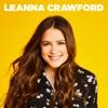 Leanna Crawford - EP by Leanna Crawford album lyrics