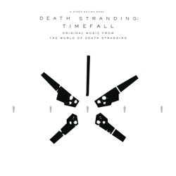 DEATH STRANDING: Timefall (Original Music from the World of Death Stranding) by Various Artists album songs, credits