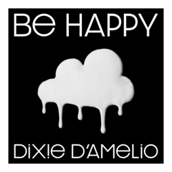 Be Happy by Dixie D'Amelio song lyrics, mp3 download