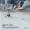 Still Can't Believe It (feat. Derez De'Shon) - Single album lyrics, reviews, download