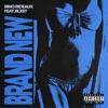 BRAND NEW (feat. Blxst) - Single album lyrics, reviews, download