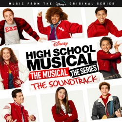 High School Musical: The Musical: The Series (Original Soundtrack) by Various Artists album songs, credits