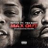 Max Out (feat. Tsu Surf) - Single album lyrics, reviews, download