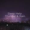Sleep Help: Thunder & Rain album lyrics, reviews, download