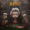 Bang! song lyrics
