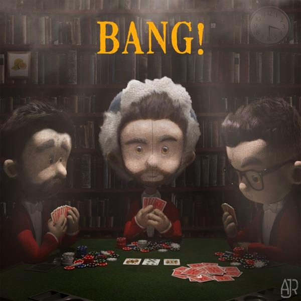 Bang! by AJR song lyrics, reviews, ratings, credits