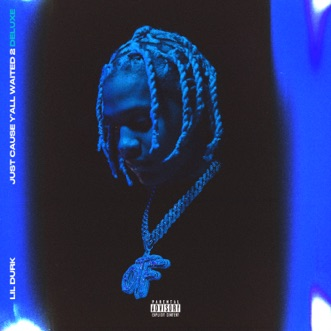 Just Cause Y'all Waited 2 (Deluxe) by Lil Durk album reviews, ratings, credits