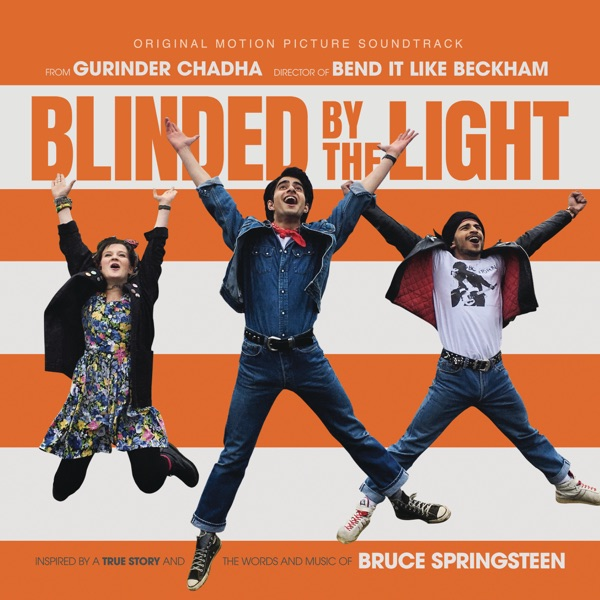 Blinded by the Light (Original Motion Picture Soundtrack) by Various Artists album reviews, ratings, credits
