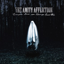Everyone Loves You... Once You Leave Them by The Amity Affliction album songs, credits