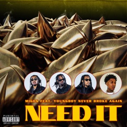 Need It (feat. YoungBoy Never Broke Again) by Migos song lyrics, mp3 download