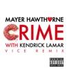 Crime (Vice Remix) [with Kendrick Lamar] - Single album lyrics, reviews, download