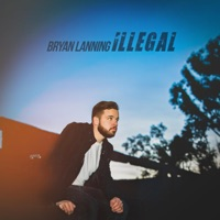 Illegal - EP by Bryan Lanning album overview, reviews and download