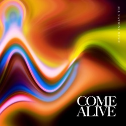 Come Alive by All Nations Music album songs, credits