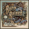 Born and Raised album lyrics, reviews, download